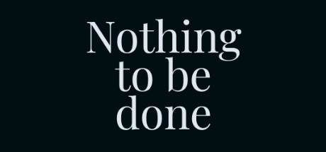 Nothing To Be Done PC Game Free Download
