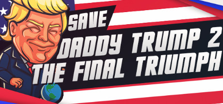 Save daddy trump 2 The Final Triumph PC Game Free Download